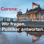 Corona: Wir fragen, Politiker antworten